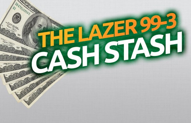 Lazer 99.3 Cash Stash!